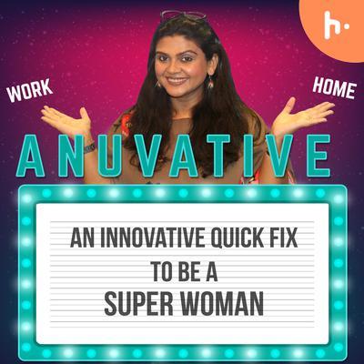 It's Anuvative!