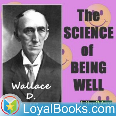 The Science of Being Well by Wallace D. Wattles