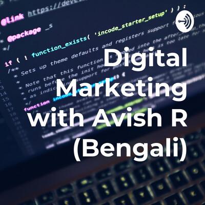 Digital Marketing with Avish R (Bengali)