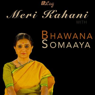 Meri Kahani with Bhawana Somaaya