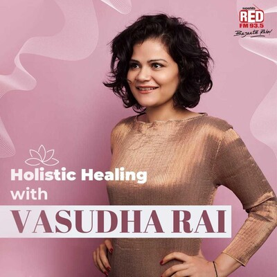 Holistic Healing with Vasudha Rai