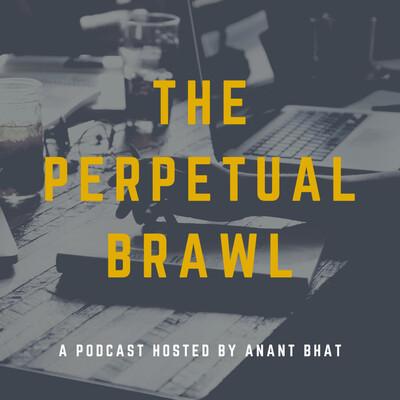 The Perpetual Brawl