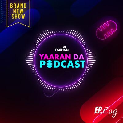 9x Tashan Yaaran Da Podcast