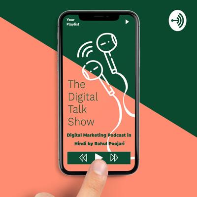 The Digital Talk Show in Hindi | Digital Marketing Show By Rahul Poojari