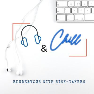 Listen&Chill | Business, Entrepreneurs, Startups and More